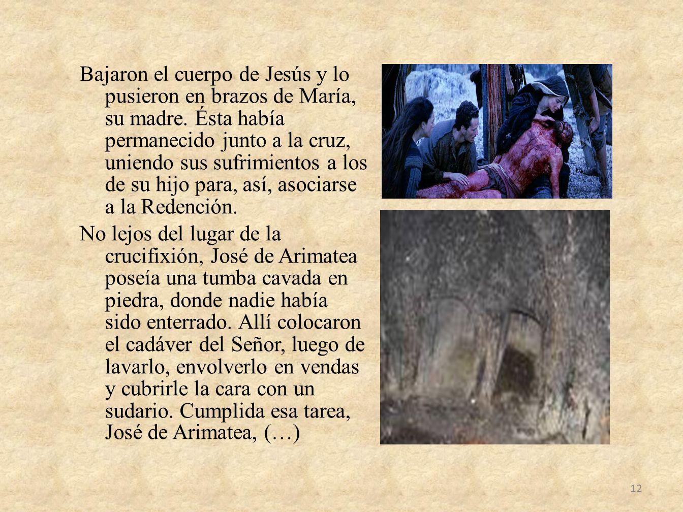 Bajaron el cuerpo de Jesús y lo pusieron en brazos de María, su madre