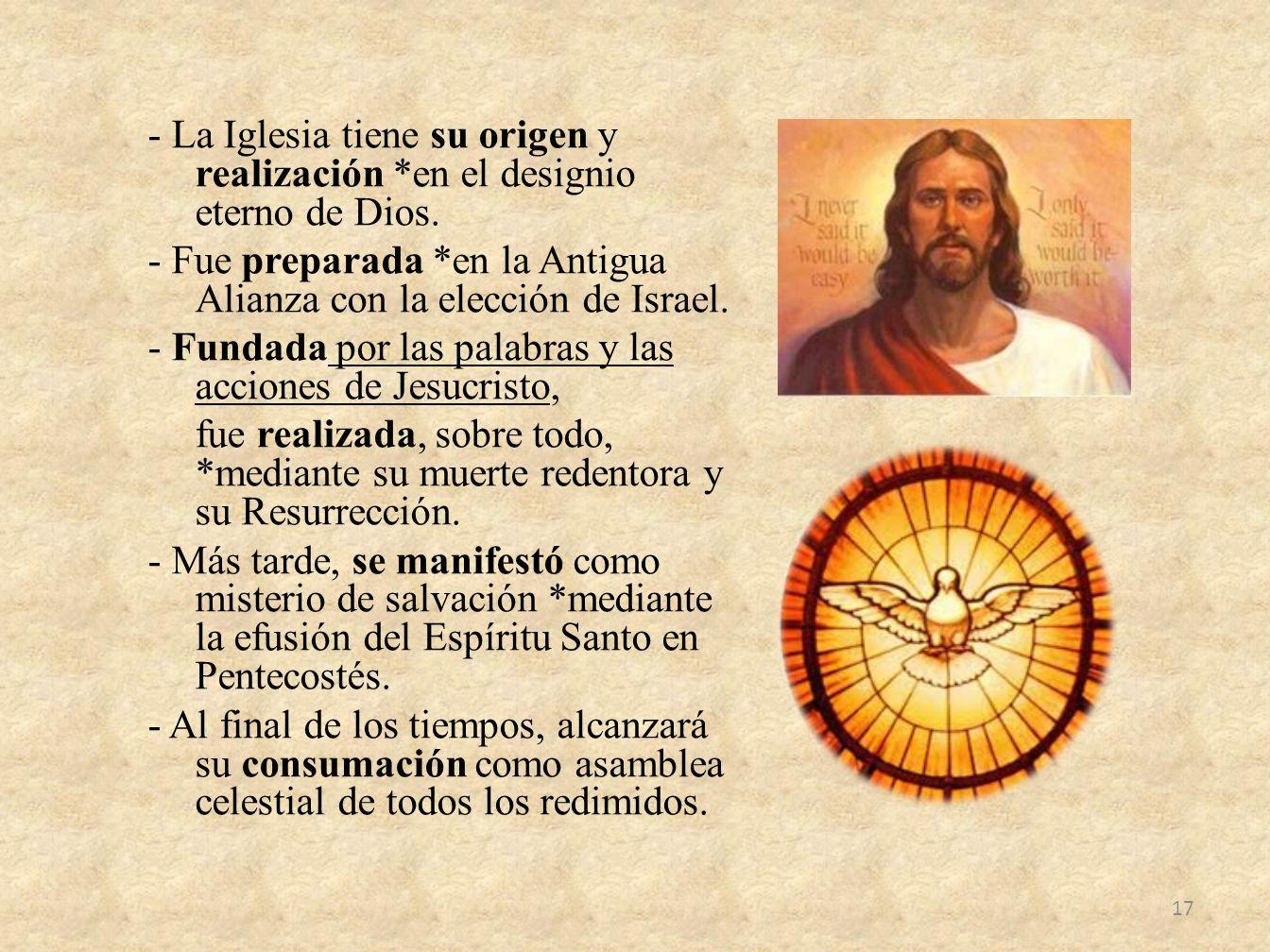 - La Iglesia tiene su origen y realización