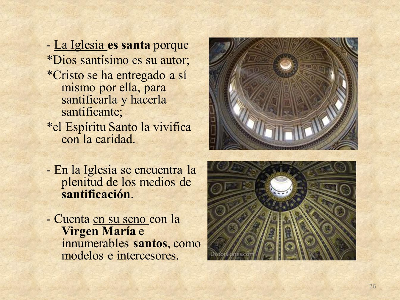 - La Iglesia es santa porque. Dios santísimo es su autor;