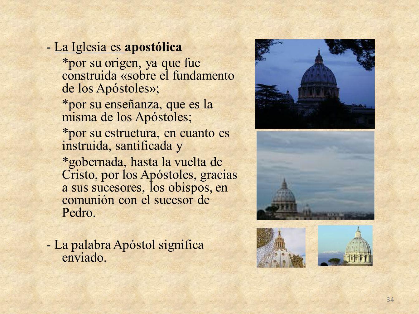 - La Iglesia es apostólica