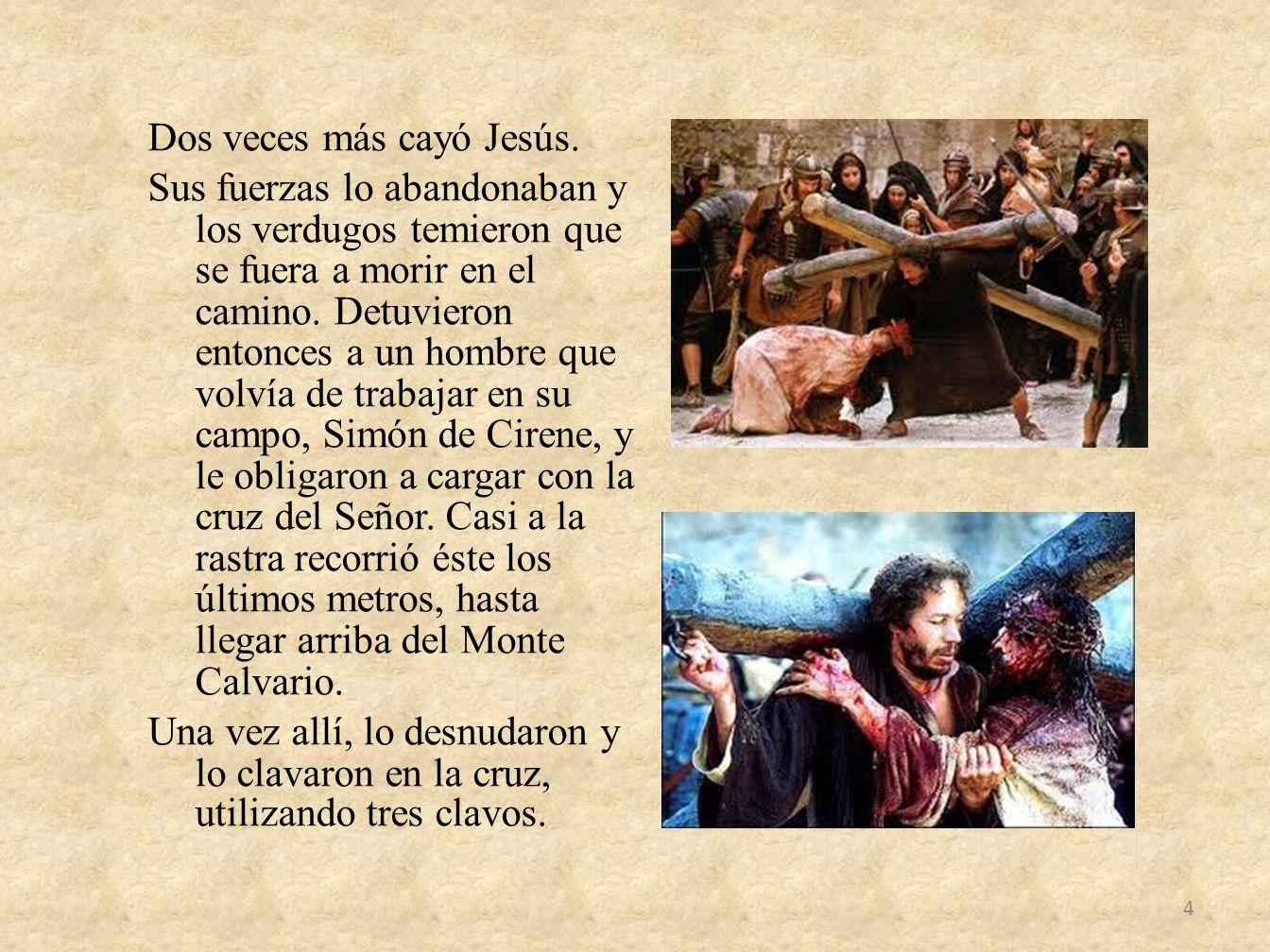 Dos veces más cayó Jesús