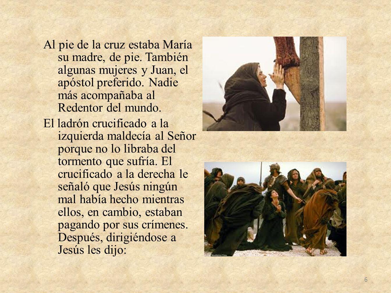 Al pie de la cruz estaba María su madre, de pie