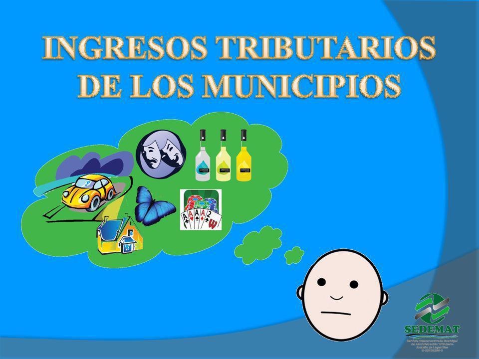 INGRESOS TRIBUTARIOS DE LOS MUNICIPIOS