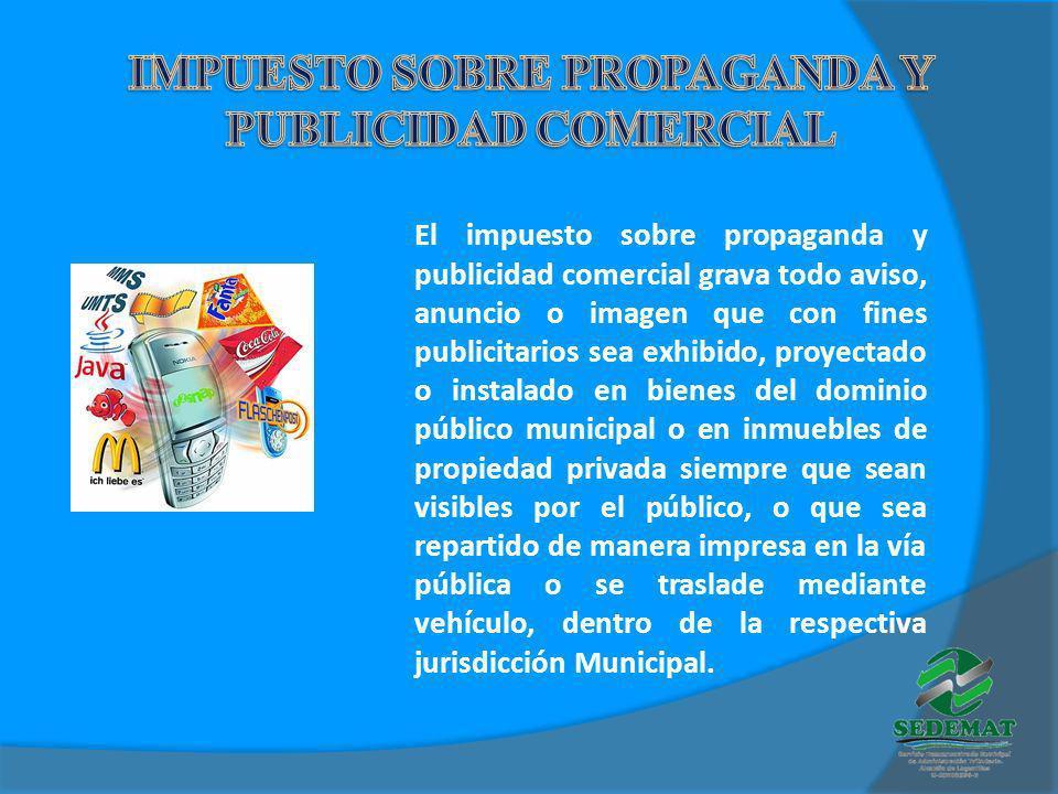 IMPUESTO SOBRE PROPAGANDA Y PUBLICIDAD COMERCIAL