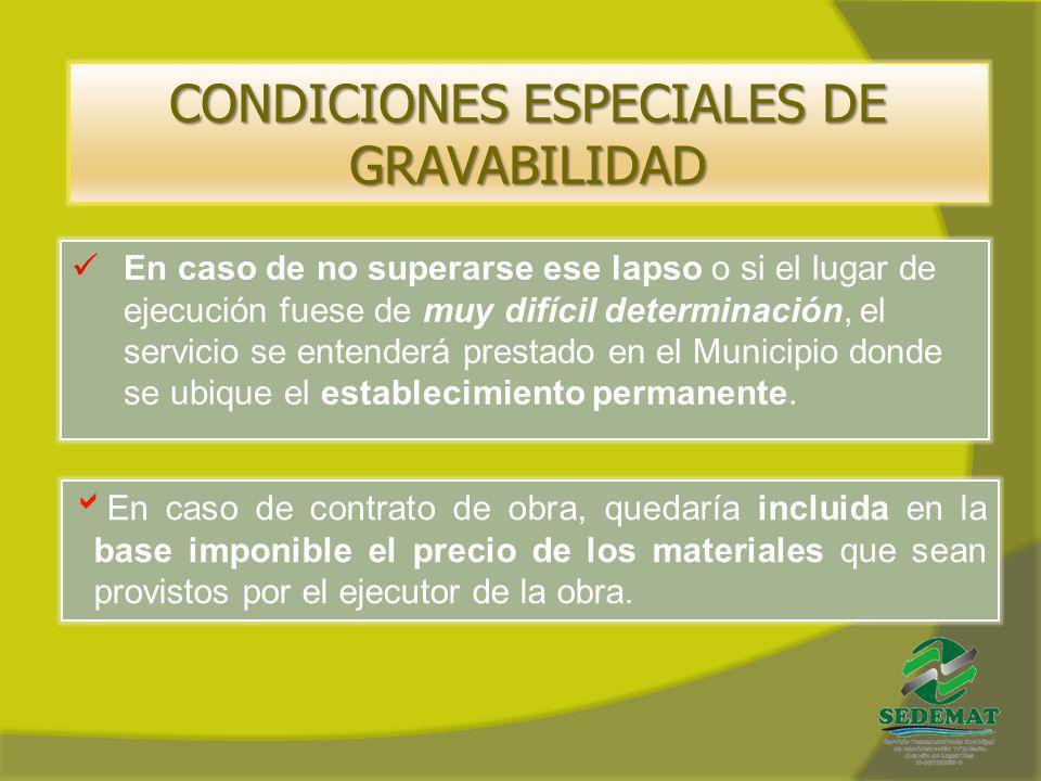 CONDICIONES ESPECIALES DE GRAVABILIDAD