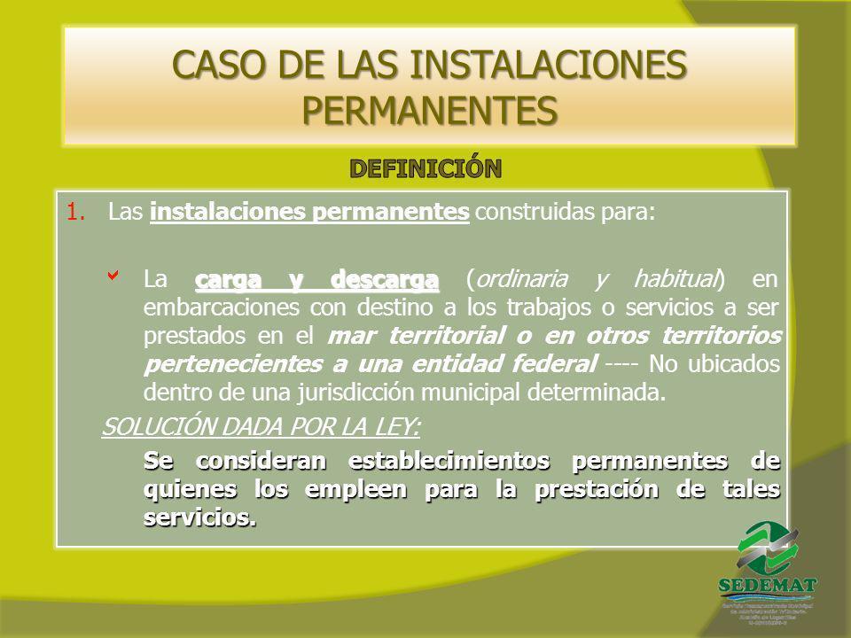 CASO DE LAS INSTALACIONES PERMANENTES