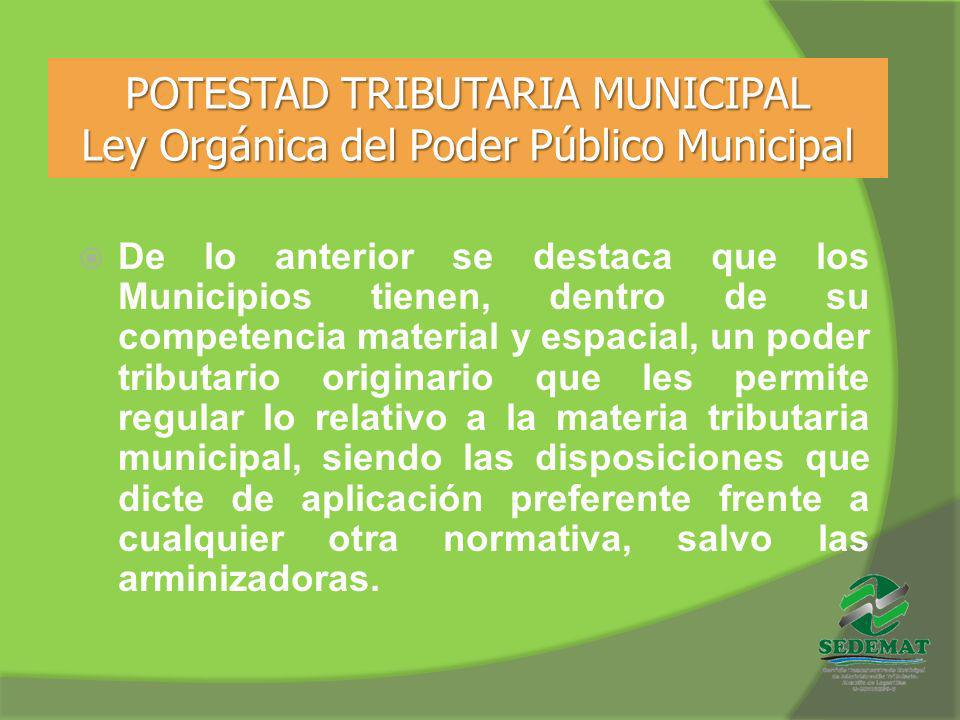 POTESTAD TRIBUTARIA MUNICIPAL Ley Orgánica del Poder Público Municipal