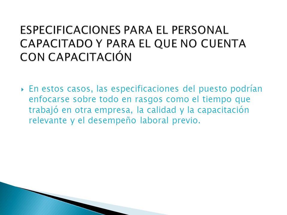 ESPECIFICACIONES PARA EL PERSONAL CAPACITADO Y PARA EL QUE NO CUENTA CON CAPACITACIÓN