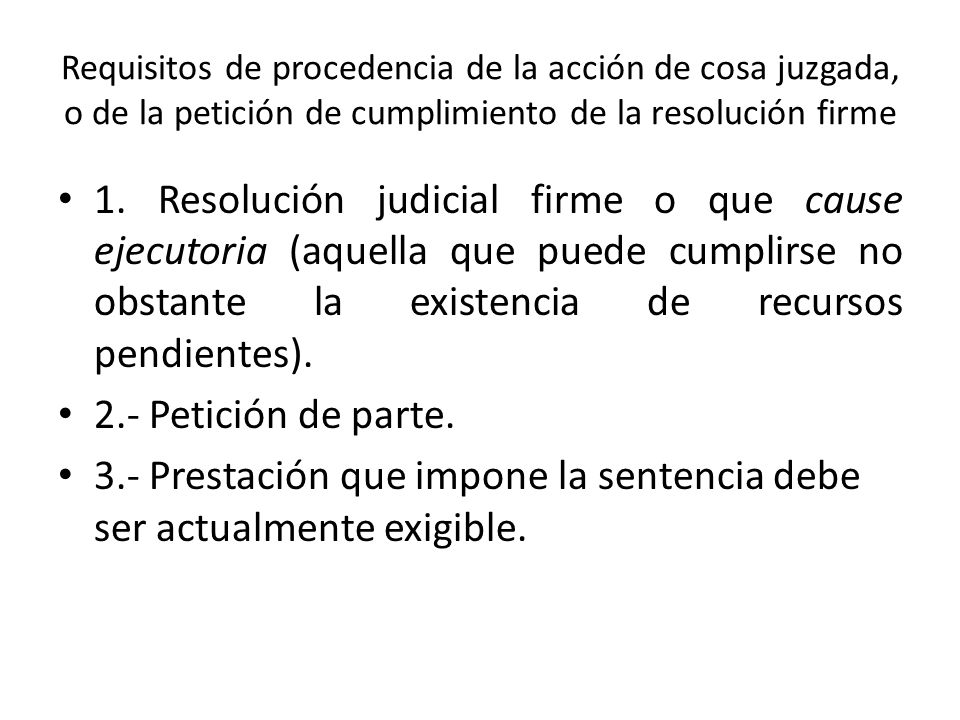 3.- Prestación que impone la sentencia debe ser actualmente exigible.