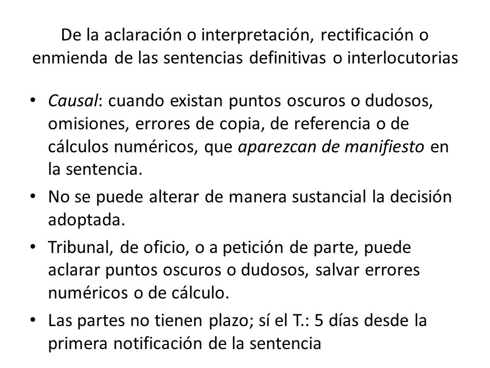De la aclaración o interpretación, rectificación o enmienda de las sentencias definitivas o interlocutorias