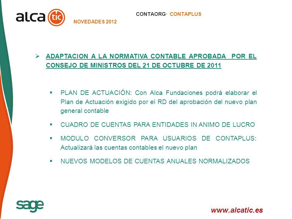 CONTAORG· CONTAPLUS NOVEDADES 2012. ADAPTACION A LA NORMATIVA CONTABLE APROBADA POR EL CONSEJO DE MINISTROS DEL 21 DE OCTUBRE DE 2011.