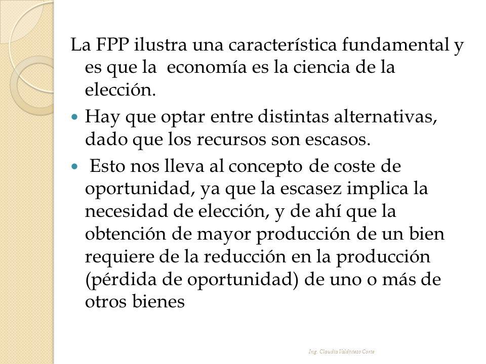 La FPP ilustra una característica fundamental y es que la economía es la ciencia de la elección.