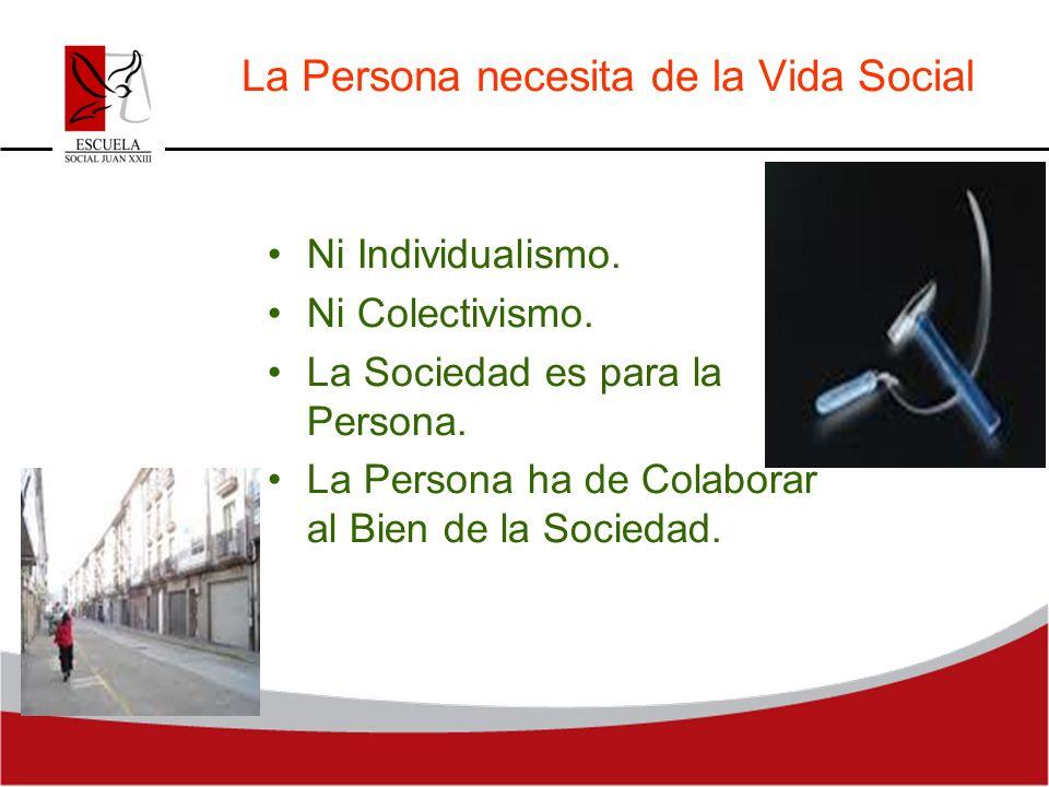 La Persona necesita de la Vida Social