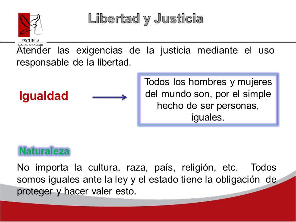 Libertad y Justicia Igualdad