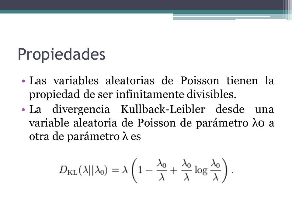 Propiedades Las variables aleatorias de Poisson tienen la propiedad de ser infinitamente divisibles.