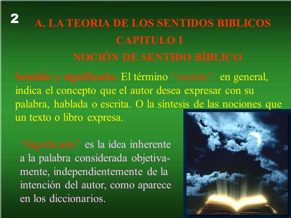 A. LA TEORIA DE LOS SENTIDOS BIBLICOS NOCIÓN DE SENTIDO BÍBLICO