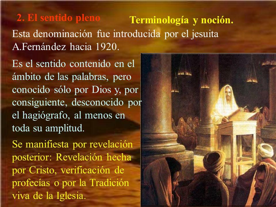 2. El sentido pleno Terminología y noción. Esta denominación fue introducida por el jesuita A.Fernández hacia 1920.