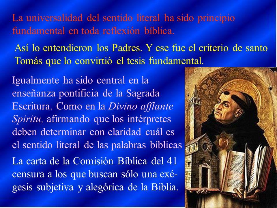 La universalidad del sentido literal ha sido principio fundamental en toda reflexión bíblica.