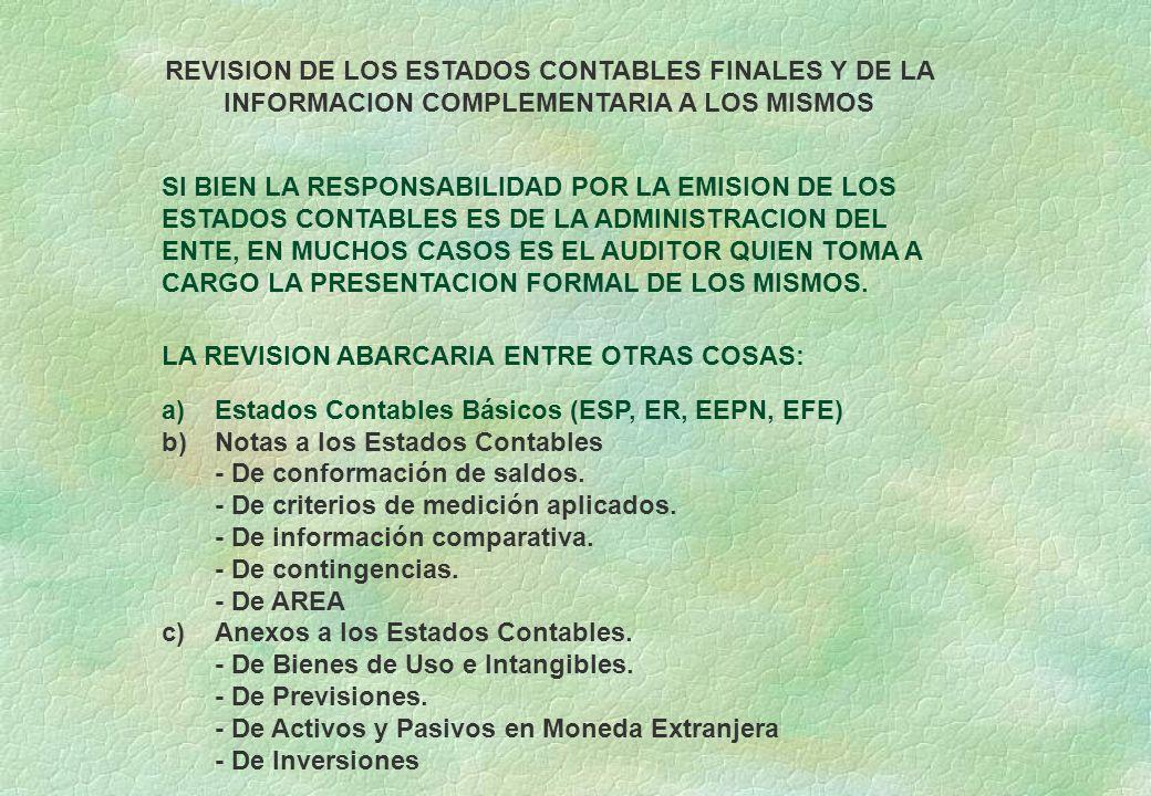 REVISION DE LOS ESTADOS CONTABLES FINALES Y DE LA INFORMACION COMPLEMENTARIA A LOS MISMOS