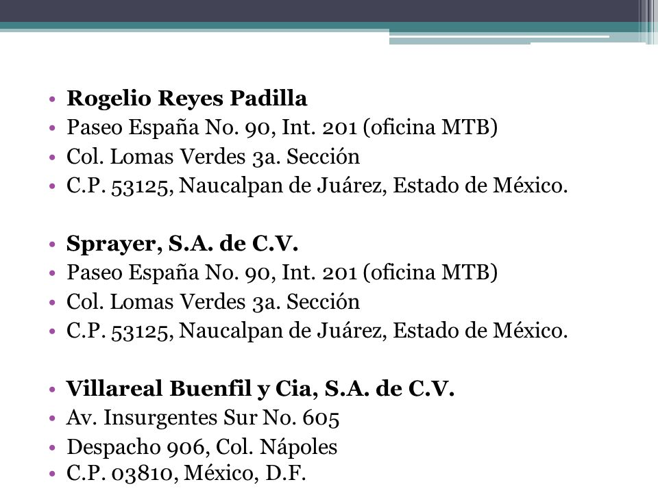 Rogelio Reyes Padilla Paseo España No. 90, Int. 201 (oficina MTB)
