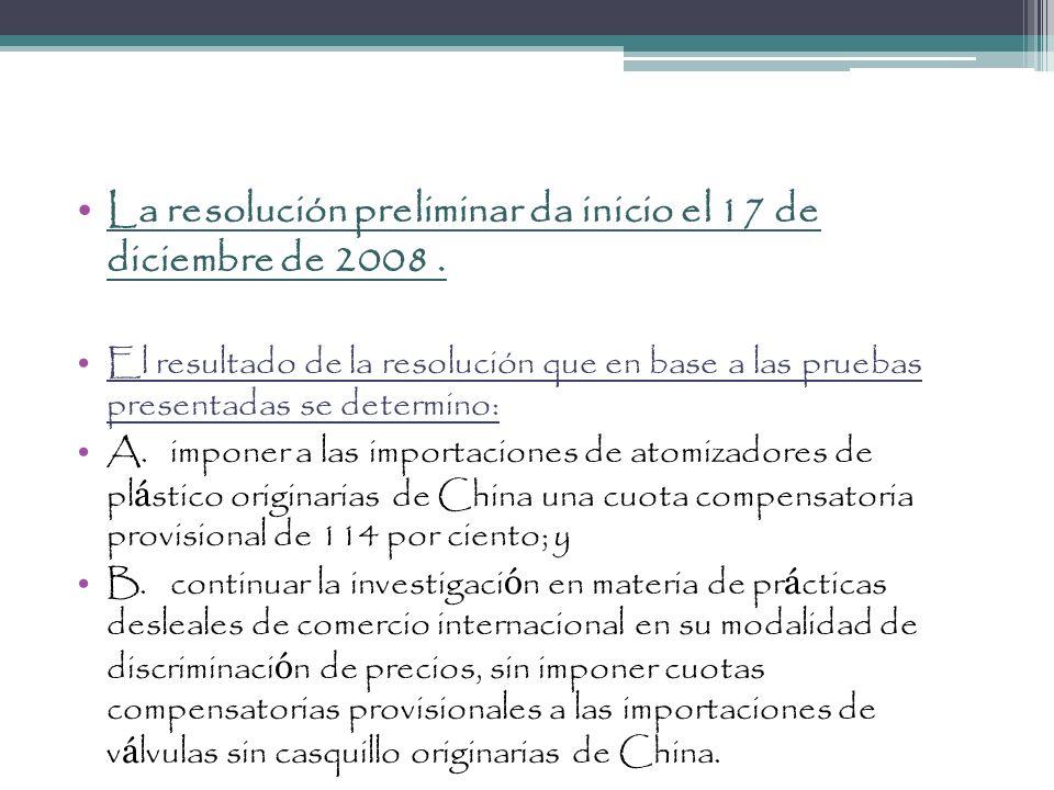 La resolución preliminar da inicio el 17 de diciembre de 2008 .