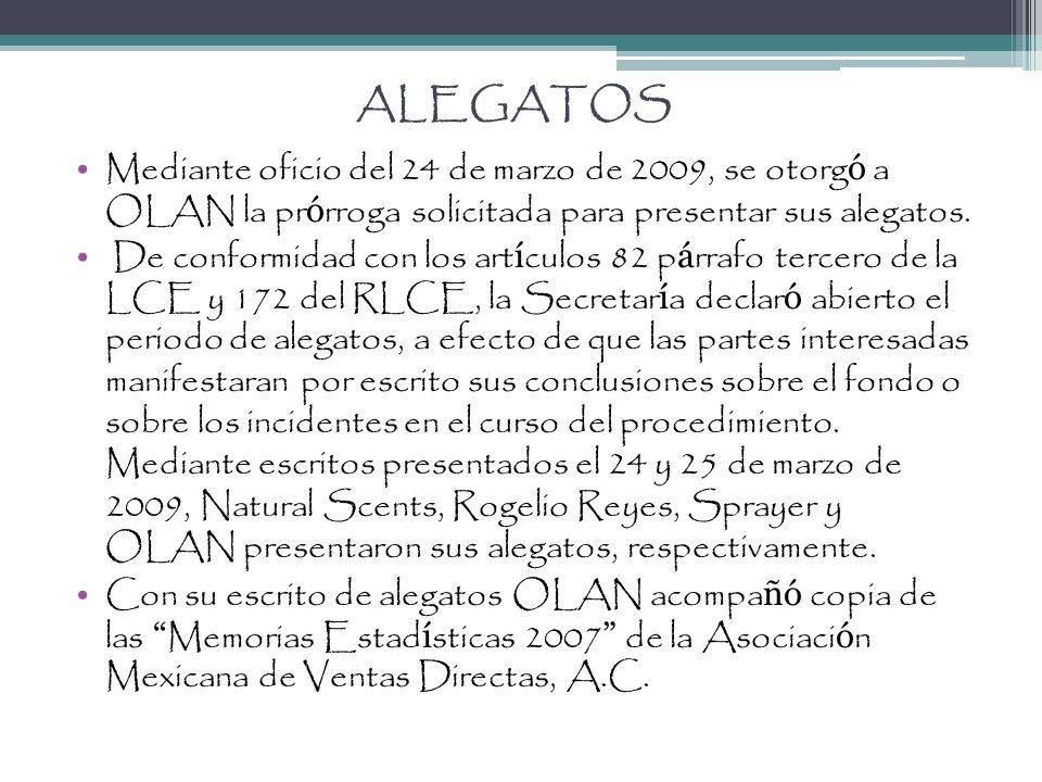 ALEGATOS Mediante oficio del 24 de marzo de 2009, se otorgó a OLAN la prórroga solicitada para presentar sus alegatos.