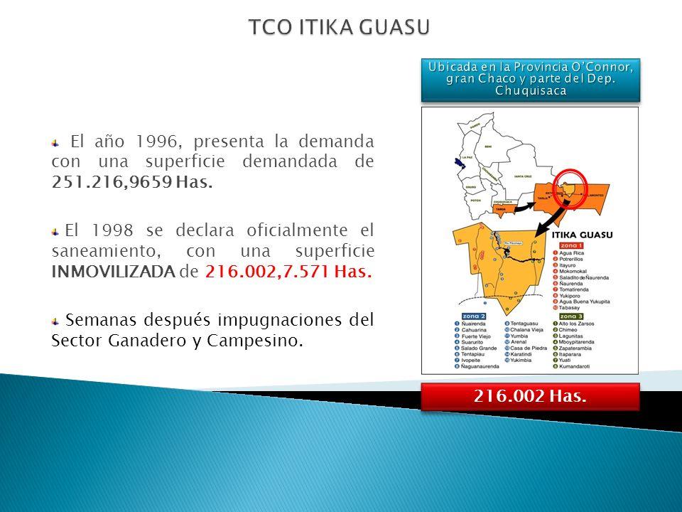 TCO ITIKA GUASU Ubicada en la Provincia O'Connor, gran Chaco y parte del Dep. Chuquisaca.