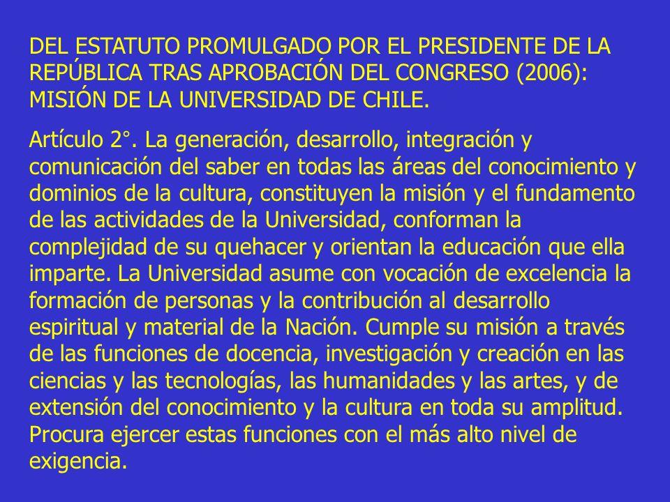DEL ESTATUTO PROMULGADO POR EL PRESIDENTE DE LA REPÚBLICA TRAS APROBACIÓN DEL CONGRESO (2006): MISIÓN DE LA UNIVERSIDAD DE CHILE.