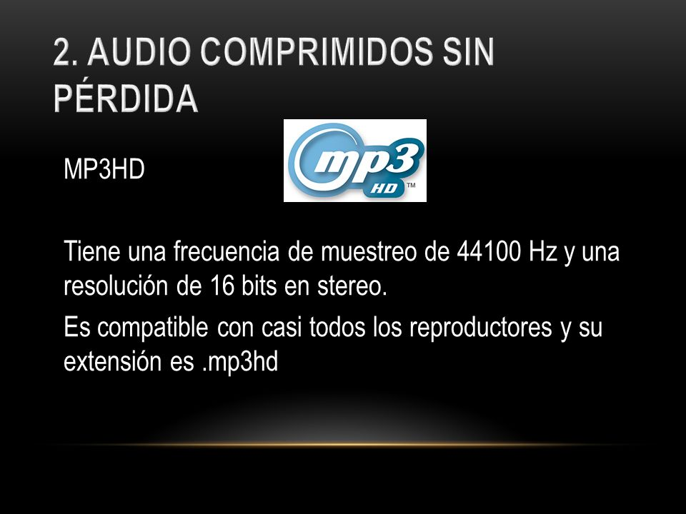 2. AUDIO COMPRIMIDOS SIN PÉRDIDA