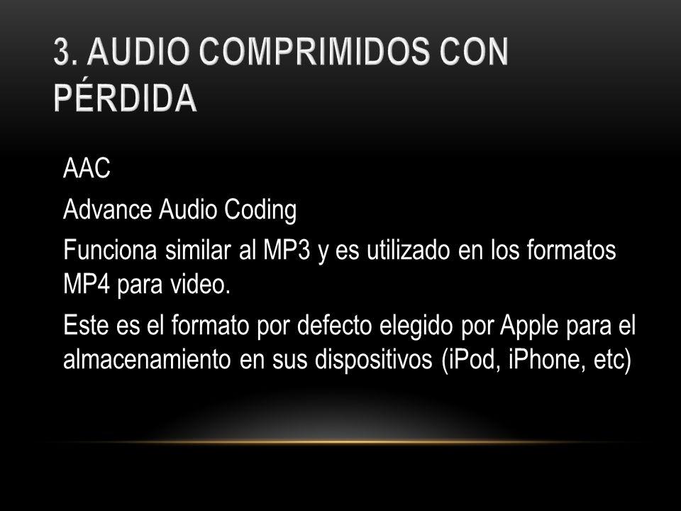 3. AUDIO COMPRIMIDOS CON PÉRDIDA