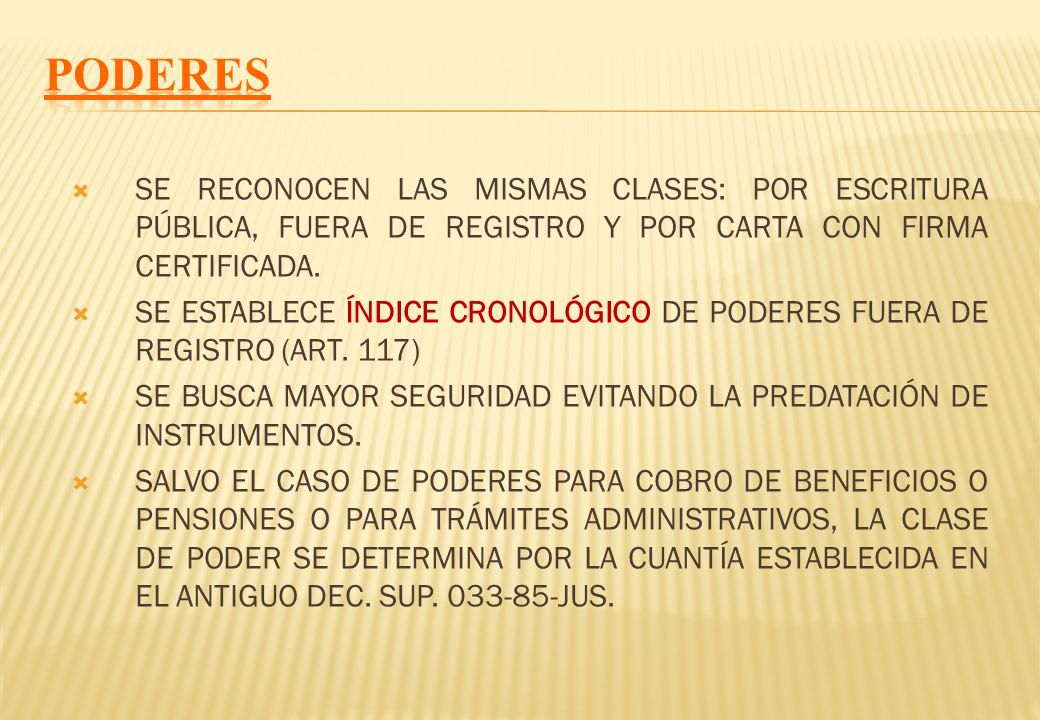 PODERES SE RECONOCEN LAS MISMAS CLASES: POR ESCRITURA PÚBLICA, FUERA DE REGISTRO Y POR CARTA CON FIRMA CERTIFICADA.