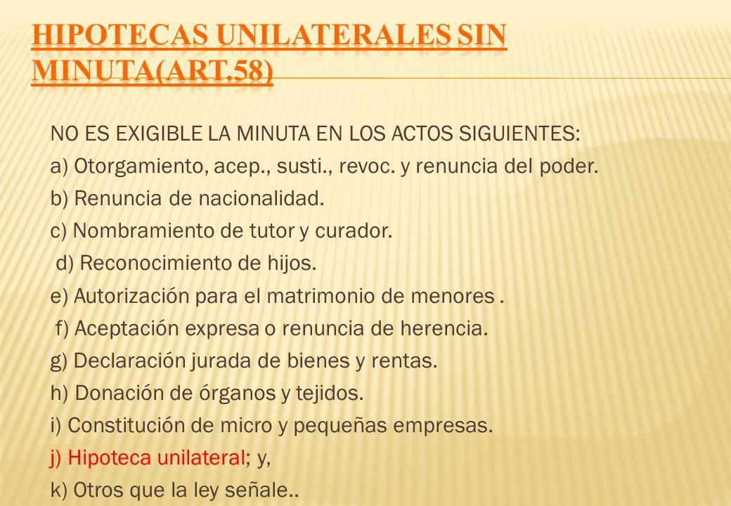 HIPOTECAS UNILATERALES SIN MINUTA(ART.58)