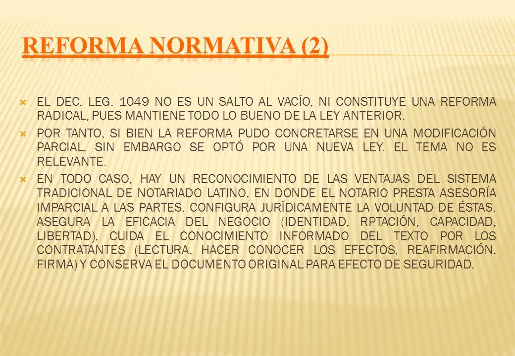 REFORMA NORMATIVA (2)EL DEC. LEG. 1049 NO ES UN SALTO AL VACÍO, NI CONSTITUYE UNA REFORMA RADICAL, PUES MANTIENE TODO LO BUENO DE LA LEY ANTERIOR.