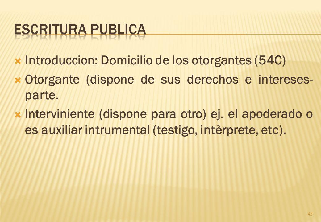 ESCRITURA PUBLICA Introduccion: Domicilio de los otorgantes (54C)