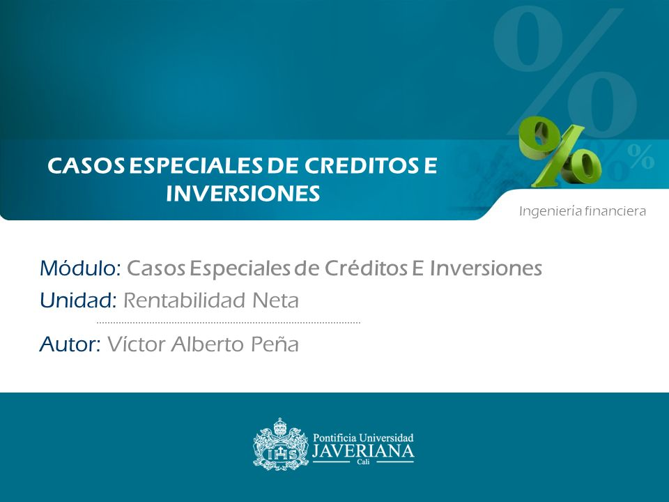 CASOS ESPECIALES DE CREDITOS E INVERSIONES
