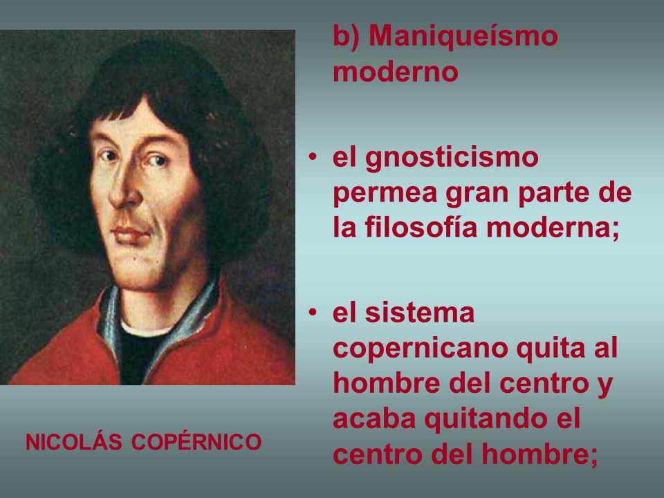 b) Maniqueísmo moderno