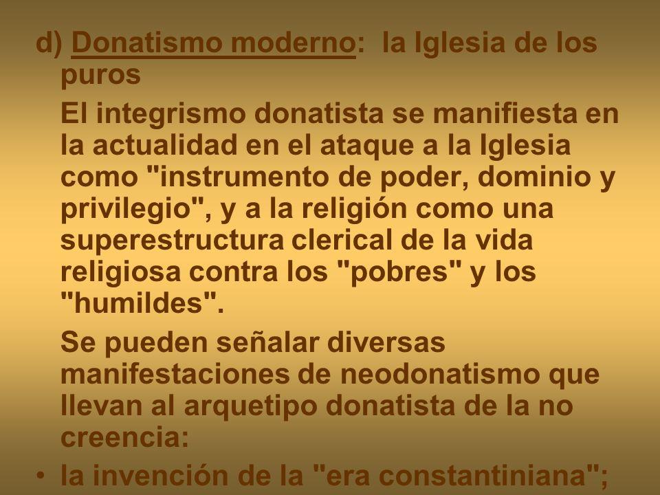 d) Donatismo moderno: la Iglesia de los puros