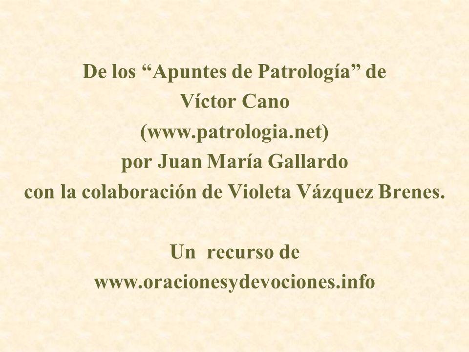 De los Apuntes de Patrología de Víctor Cano (www.patrologia.net)