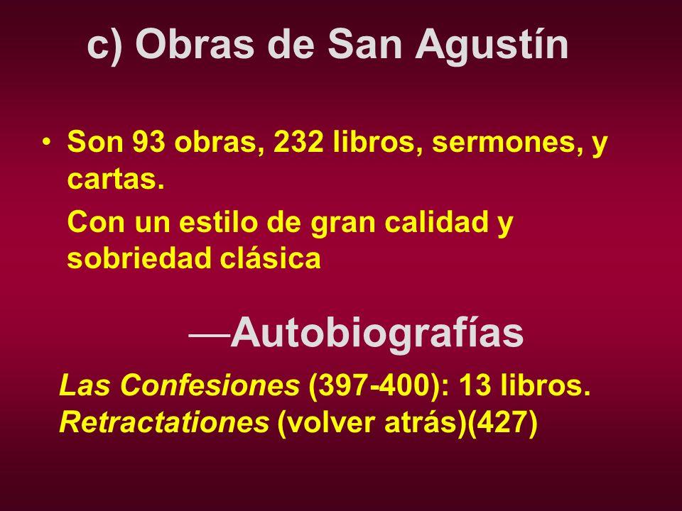 c) Obras de San Agustín —Autobiografías