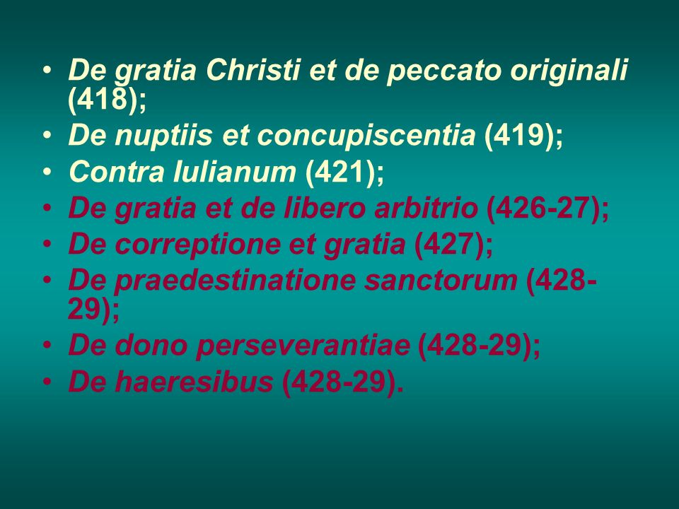 De gratia Christi et de peccato originali (418);