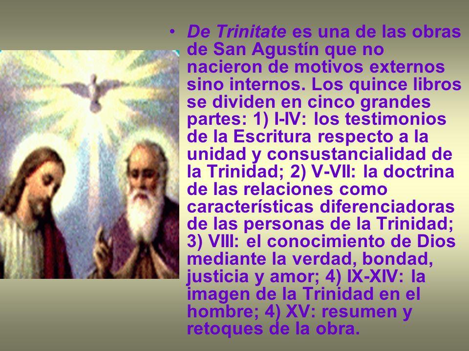 De Trinitate es una de las obras de San Agustín que no nacieron de motivos externos sino internos.