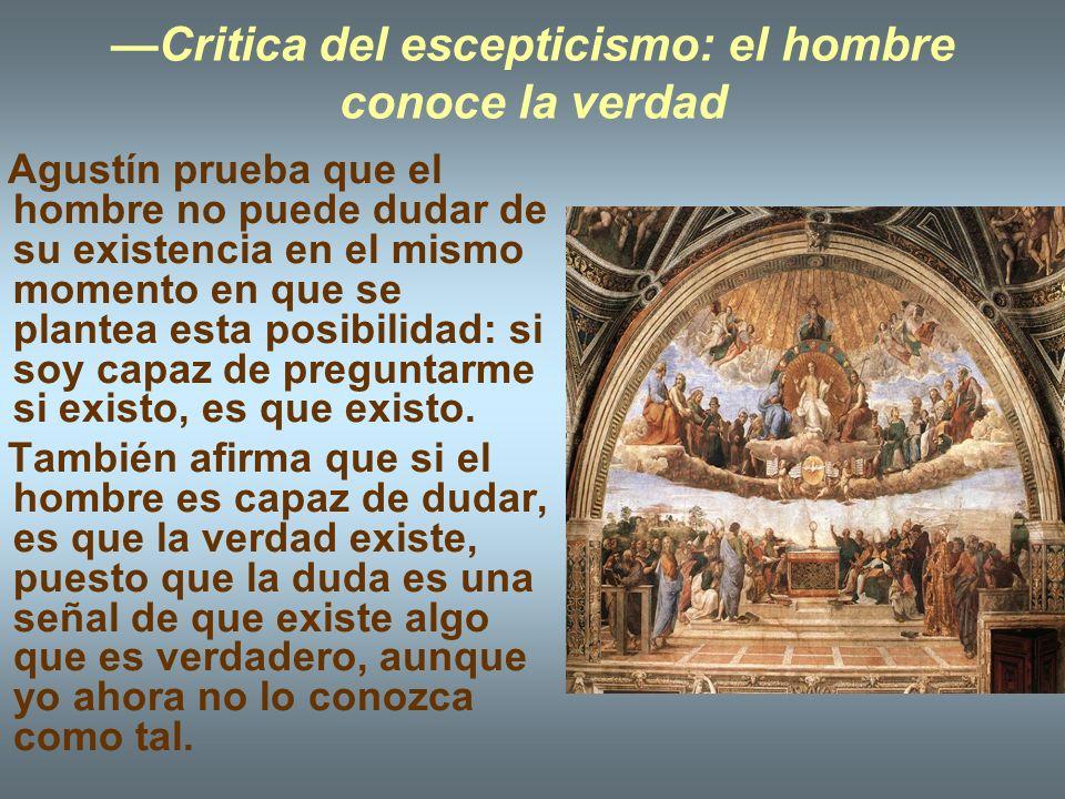 —Critica del escepticismo: el hombre conoce la verdad