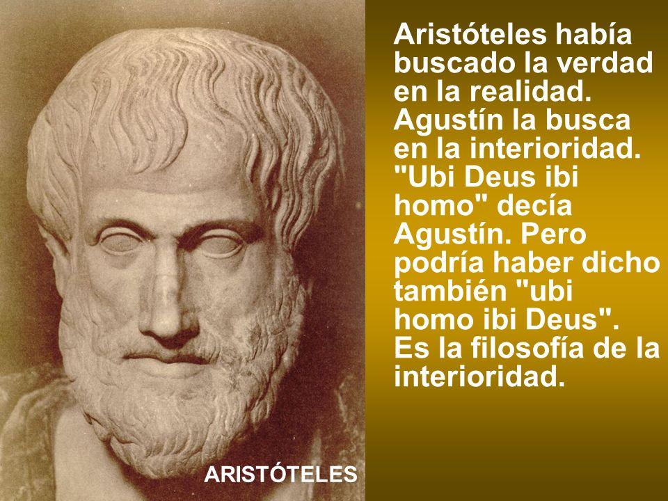 Aristóteles había buscado la verdad en la realidad