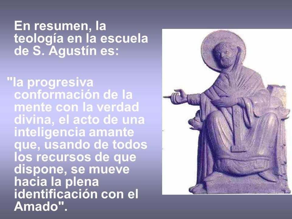 En resumen, la teología en la escuela de S. Agustín es: