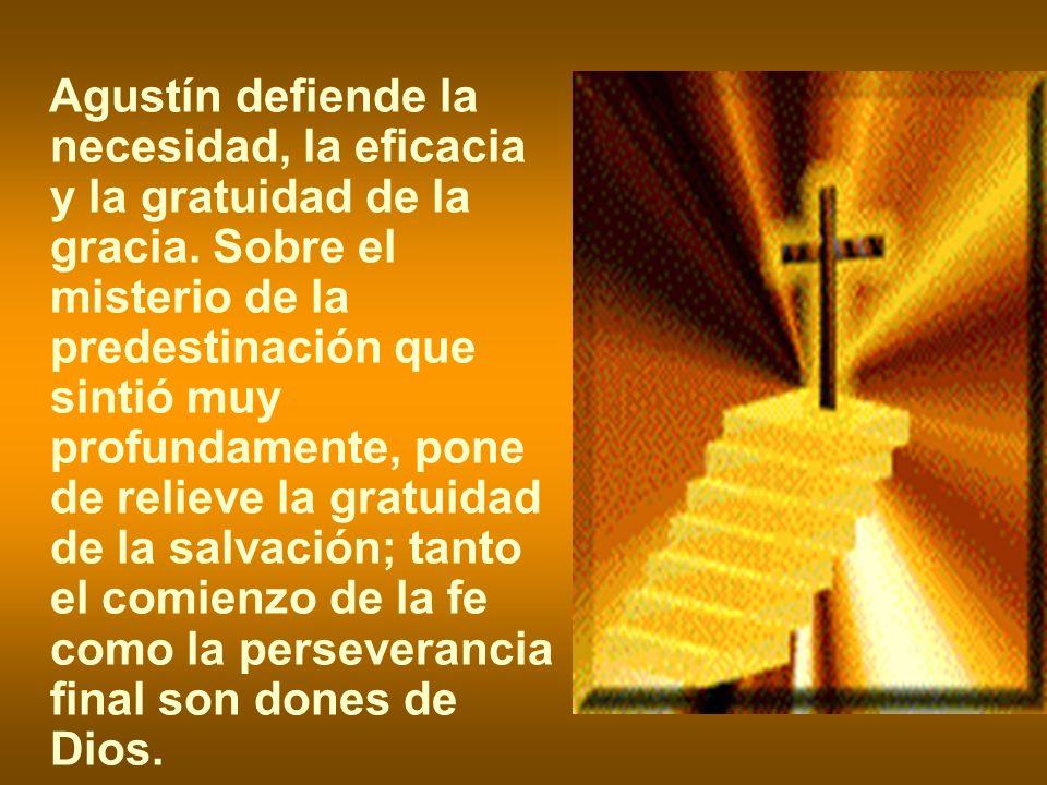 Agustín defiende la necesidad, la eficacia y la gratuidad de la gracia