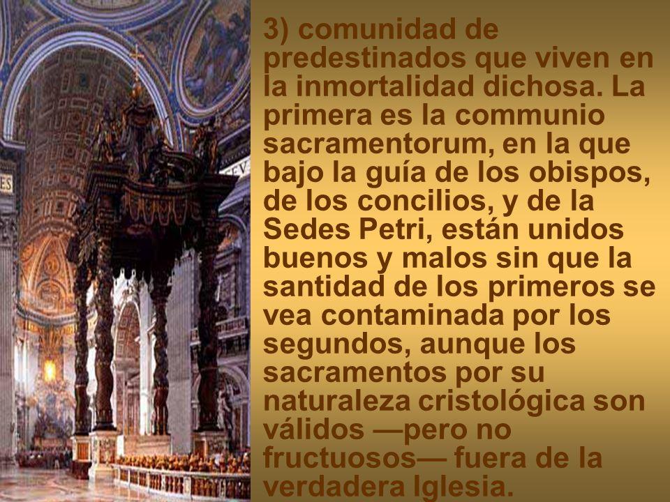 3) comunidad de predestinados que viven en la inmortalidad dichosa