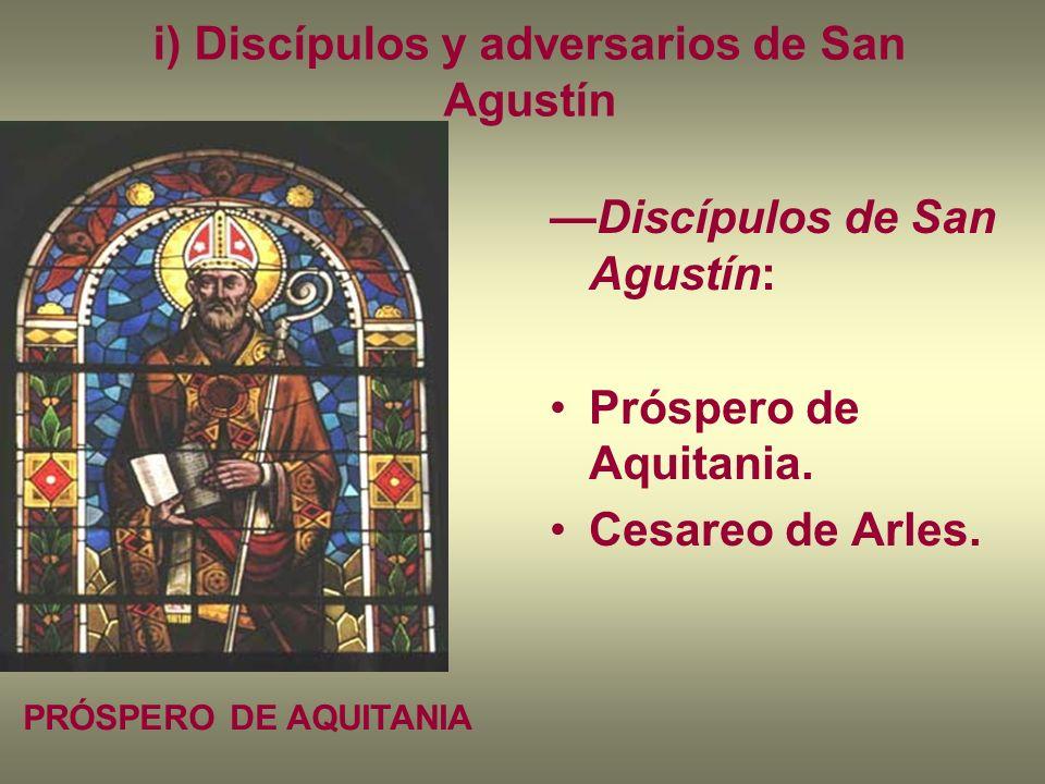 i) Discípulos y adversarios de San Agustín