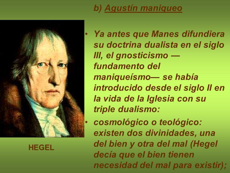 b) Agustín maniqueo