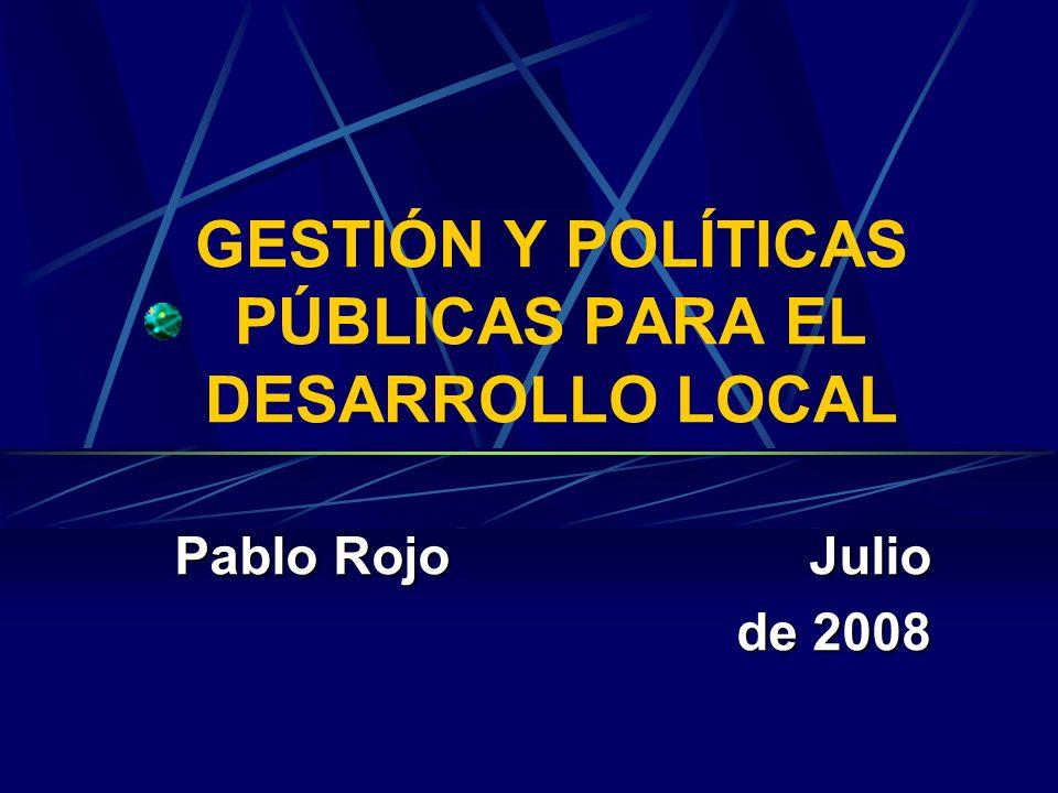 GESTIÓN Y POLÍTICAS PÚBLICAS PARA EL DESARROLLO LOCAL