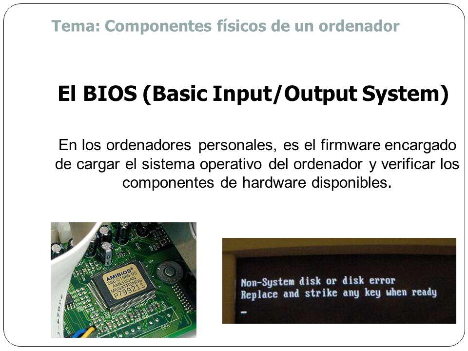 El BIOS (Basic Input/Output System)